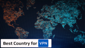 Best Country for VPN